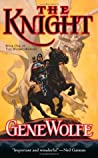 The Knight by Gene Wolfe