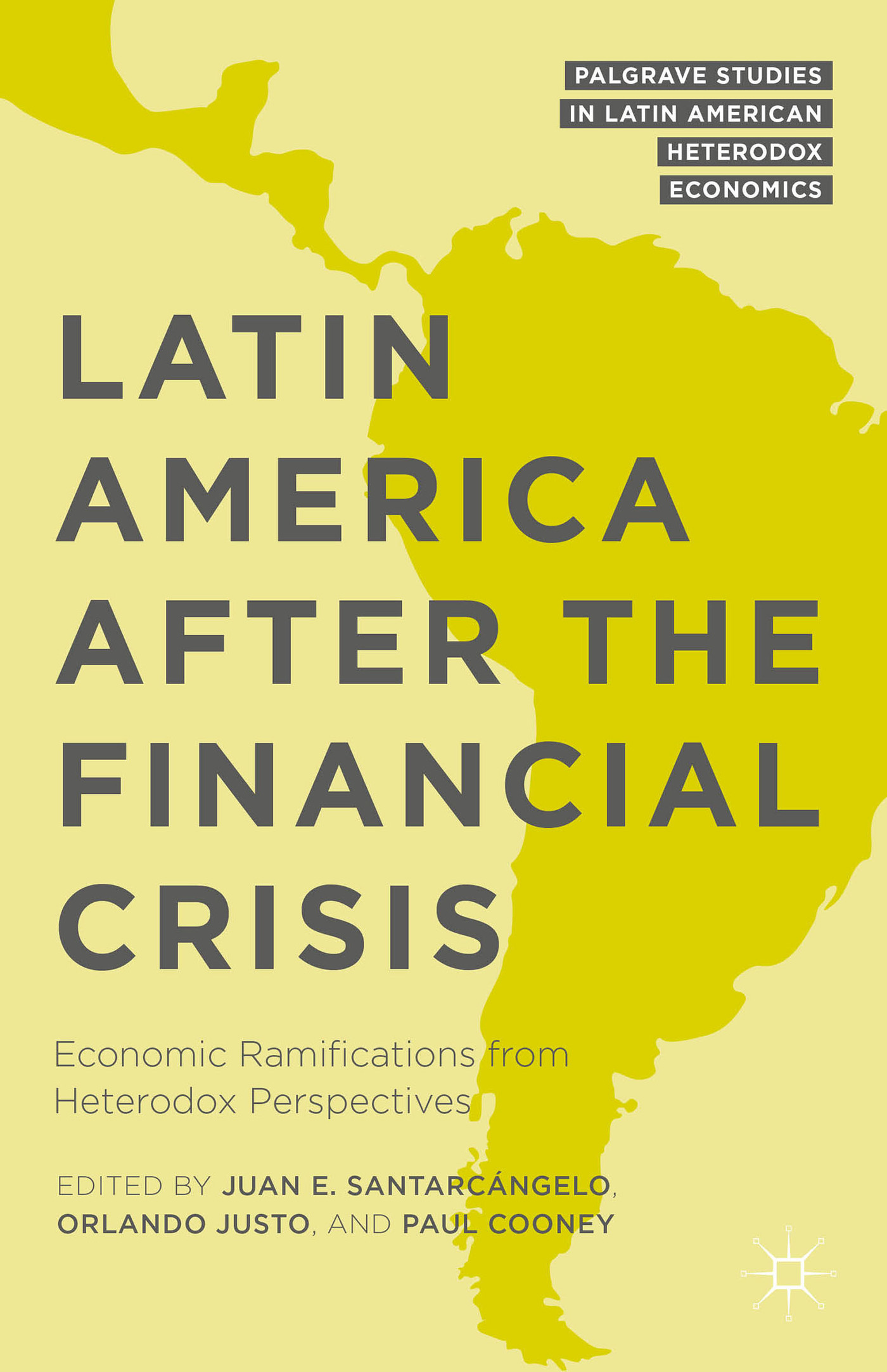 Latin America after the Financial Crisis Economic Ramifications from Heterodox Perspectives