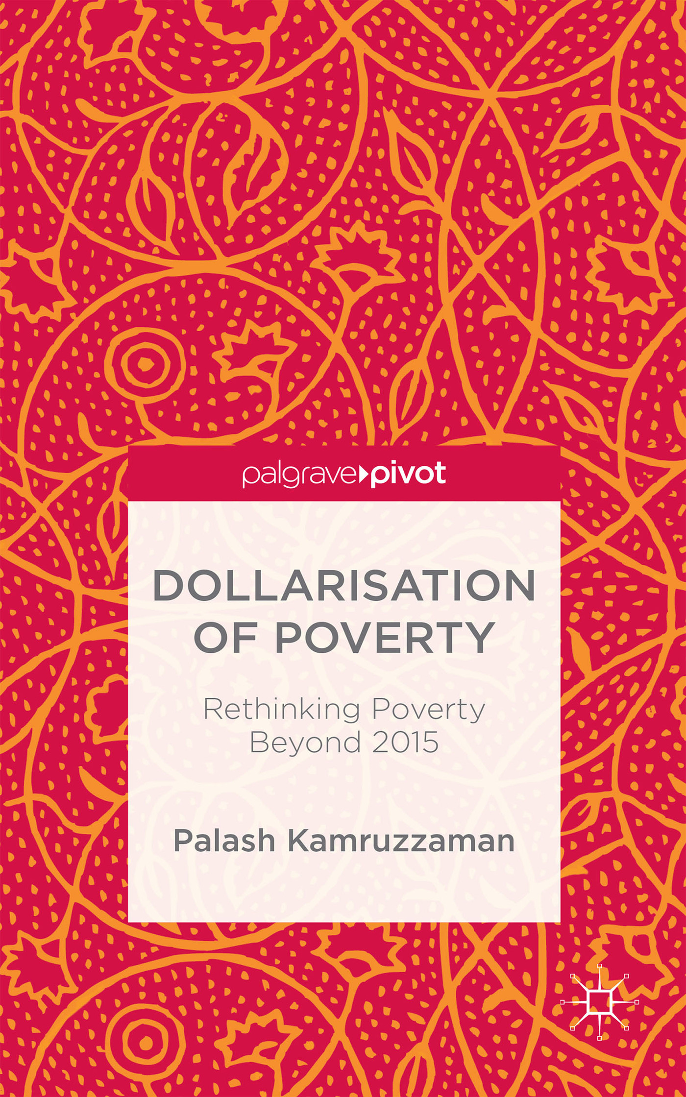 Dollarisation of Poverty Rethinking Poverty Beyond 2015