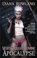 White Trash Zombie Apocalypse (A White Trash Zombie Novel)