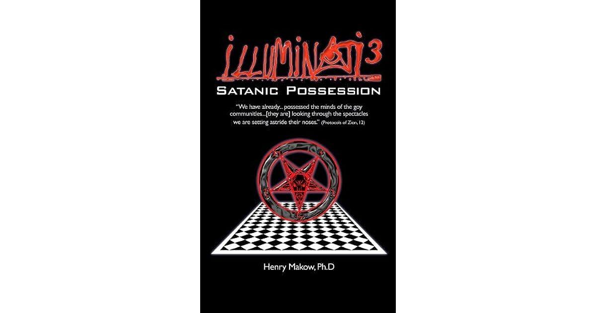 Illuminati 3 Satanic Possession By Henry Makow The latest gabs from henry makow (@hmakow). illuminati 3 satanic possession by