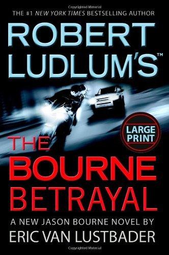 Eric Van Lustbader - The Bourne Betrayal