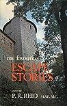My Favourite Escape Stories