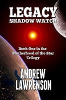 Legacy: Shadow Watch (Brotherhood of the Star, #1)