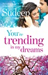 You Are Trending In My Dreams