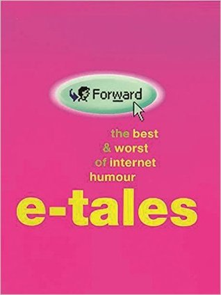E-Tales: The Best & Worst of Internet Humor