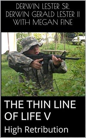 The Thin Line of Life V: High Retribution
