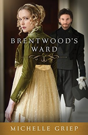 Brentwood's Ward by Michelle Griep