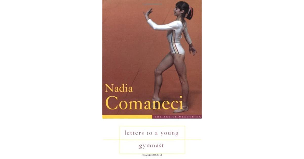 Letters To A Young Gymnast By Nadia Comaneci