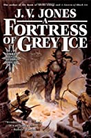A Fortress of Grey Ice (Sword of Shadows, #2)