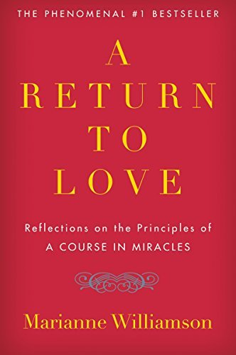 A Return to Love  Reflections on the Princ - Marianne Williamson