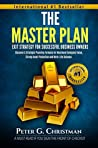 The Master Plan: Exit Strategy For Successful Business Owners: Discover A Strategic Planning Formula for Maximum Company Value, Strong Asset Protection and Work-Life Balance