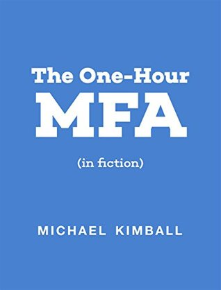 The One-Hour MFA (in fiction)