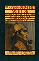 The Seven-Per-Cent Solution: Being a Reprint from the Reminiscences of John H. Watson, M.D.