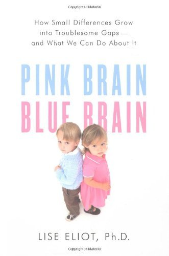 Lise Eliot-Pink Brain, Blue Brain