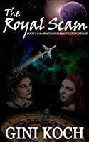 The Royal Scam: Book One of the Martian Alliance Chronicles