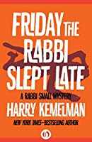Friday the Rabbi Slept Late (The Rabbi Small Mysteries)