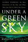 Under a Green Sky: Global Warming, the Mass Extinctions of the Past, and What They Can Tell Us About Our Future