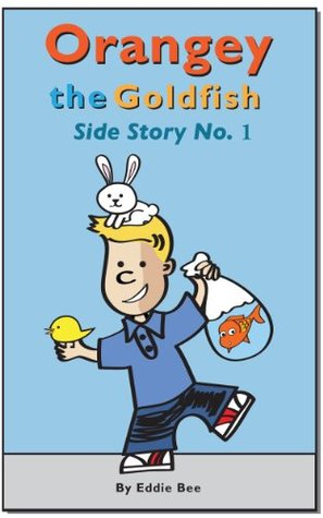Orangey the Goldfish: Side Story No  1 by Eddie Bee