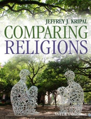 Comparing Religions by Jeffrey J. Kripal