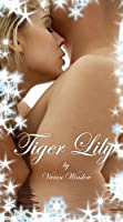 Tiger Lily (The Lily Trilogy of The Gilded Flower Trilogies Book 3)