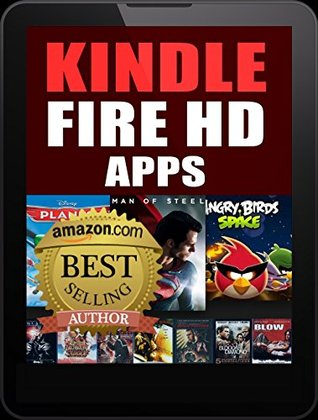 Kindle Fire HD Apps Book - Also Learn How to Get Free Apps and Books