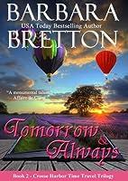 Tomorrow & Always: The Crosse Harbor Time Travel Trilogy