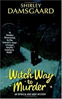 Witch Way to Murder (Ophelia & Abby, #1)