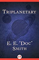 Triplanetary (Lensman series Book 1)