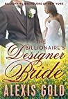 The Billionaire's Designer Bride