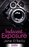 Indecent... Exposure (Indecent... trilogy, Book 1)