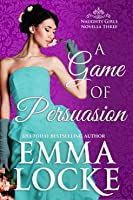 A Game of Persuasion (The Scandalous Spinsters, #3)