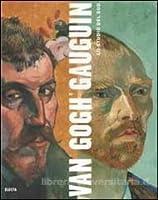 Van Gogh e Gauguin. Lo studio del Sud