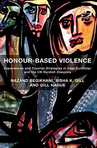Honour-Based Violence: Experiences and Counter-Strategies in Iraqi Kurdistan and the UK Kurdish Diaspora