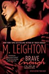 Brave Enough (Tall, Dark, and Dangerous, #3)