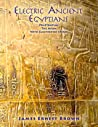 Electric Ancient Egyptians by James Ernest Brown