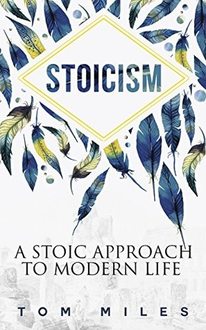 Stoicism: A Stoic Approach to Modern Life