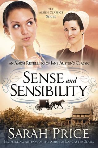 Sense and Sensibility: An Amish Retelling of Jane Austen's Classic