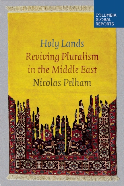 Holy Lands Reviving Pluralism in the Middle East