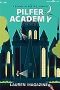Pilfer Academy: A School So Bad It's Criminal