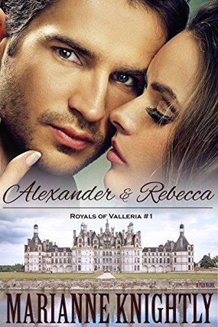 Alexander & Rebecca (Royals of Valleria, #1)