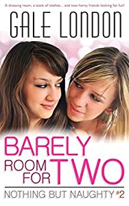 Barely Room for Two (Kinky Lesbian Erotica) (Nothing But Naughty Book 2)