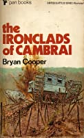 IRONCLADS OF CAMBRAI (BRITISH BATTLES)