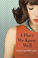 A Place We Knew Well: A Novel