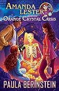 Amanda Lester and the Orange Crystal Crisis