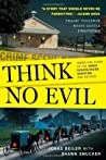 Think No Evil: Inside the Story of the Amish Schoolhouse Shooting...and Beyond