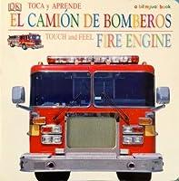 Toca y Aprende El Camion de Bomberos / Touch and Feel Fire Engine (A bilingual book)