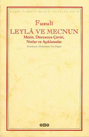 Leyla Ve Mecnun Metin Duzyaziya Ceviri Notlar Ve Aciklamalar By Fuzuli