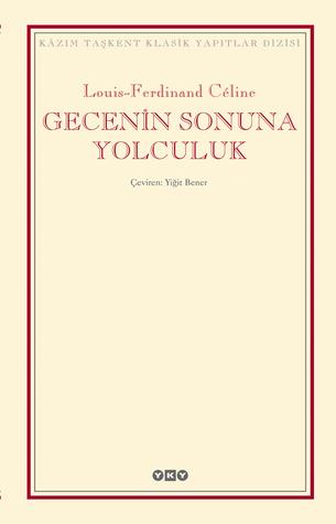Gecenin Sonuna Yolculuk by Louis-Ferdinand Céline
