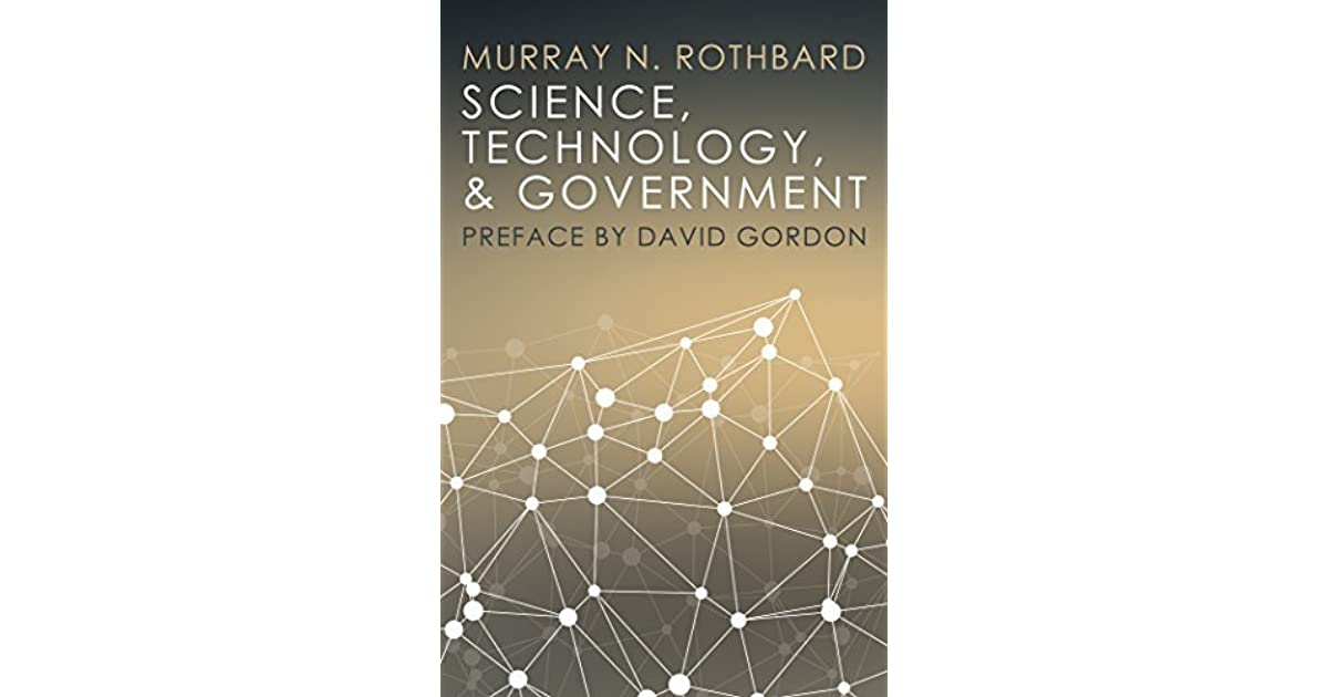 Science, Technology, and Government by Murray N. Rothbard